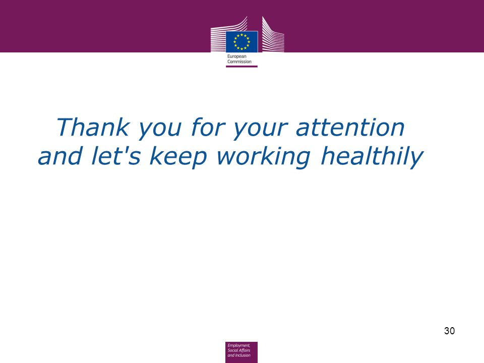 Thank you for your attention and let s keep working healthily