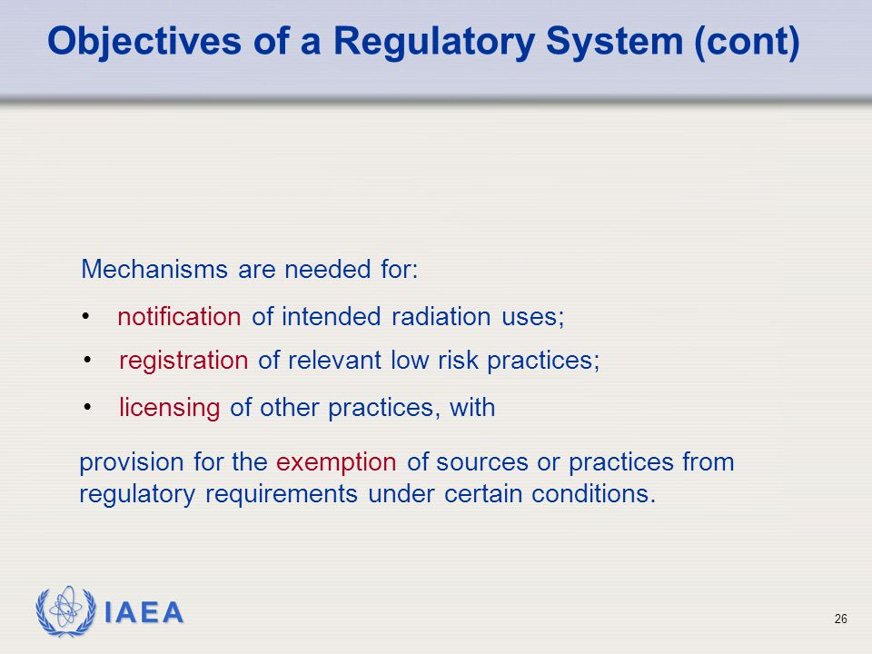 Objectives of a Regulatory System (cont)
