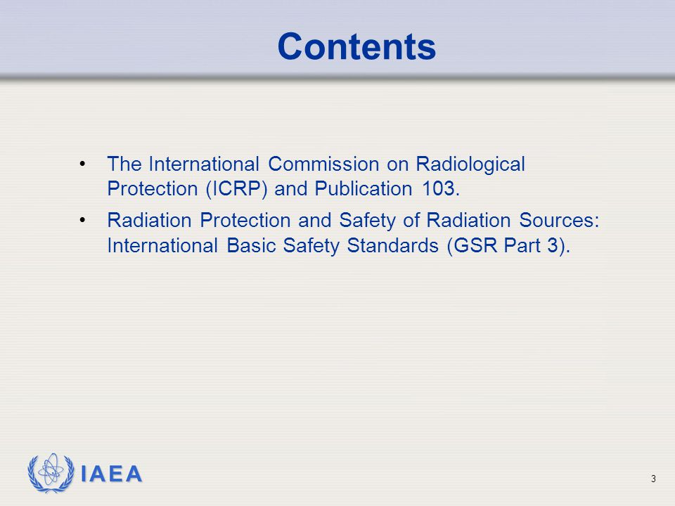 Contents The International Commission on Radiological Protection (ICRP) and Publication 103.