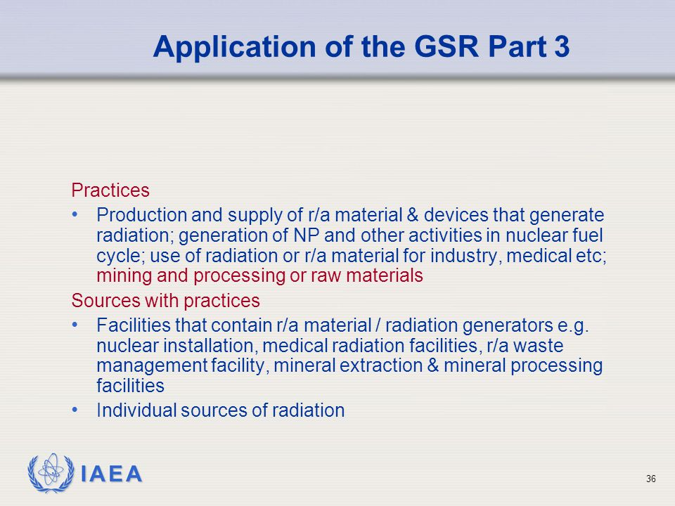 Application of the GSR Part 3