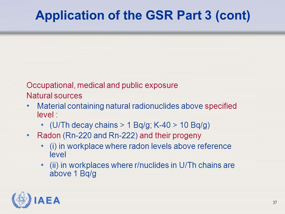 Application of the GSR Part 3 (cont)