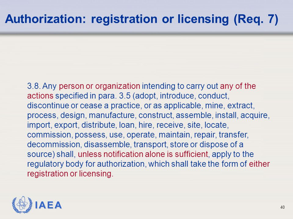 Authorization: registration or licensing (Req. 7)