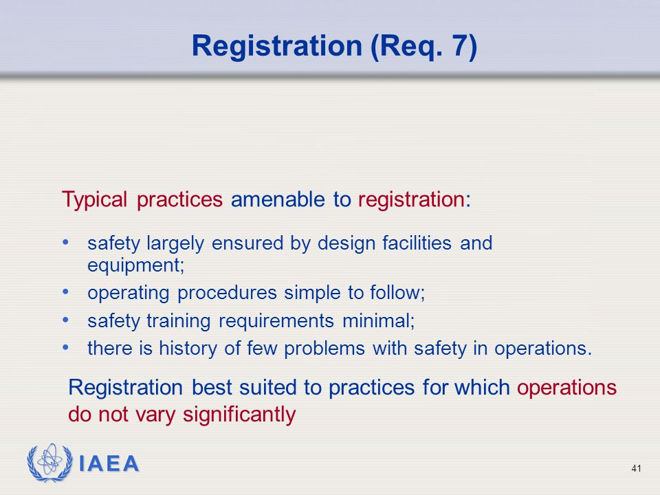 Registration (Req. 7) Typical practices amenable to registration:
