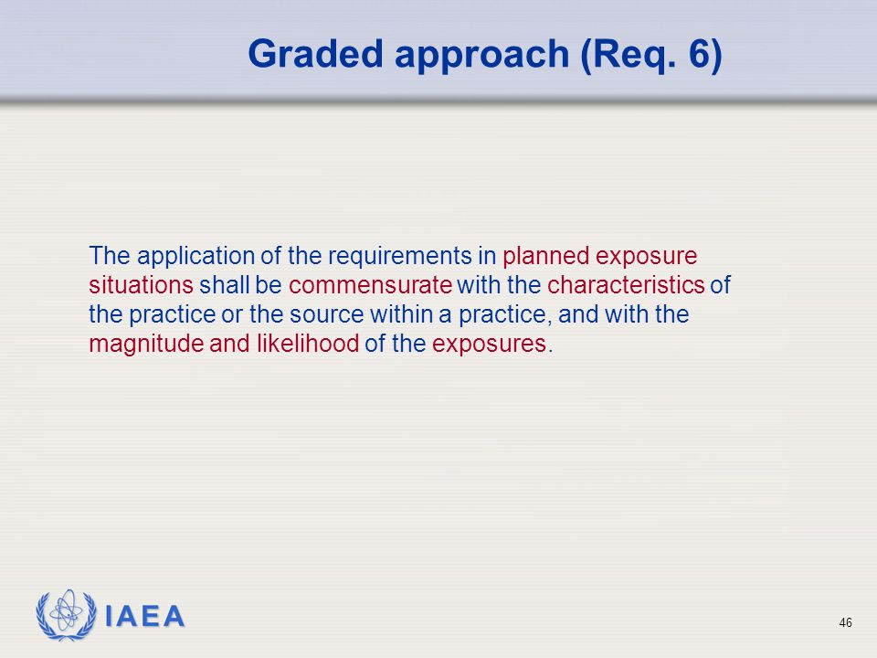Graded approach (Req. 6)