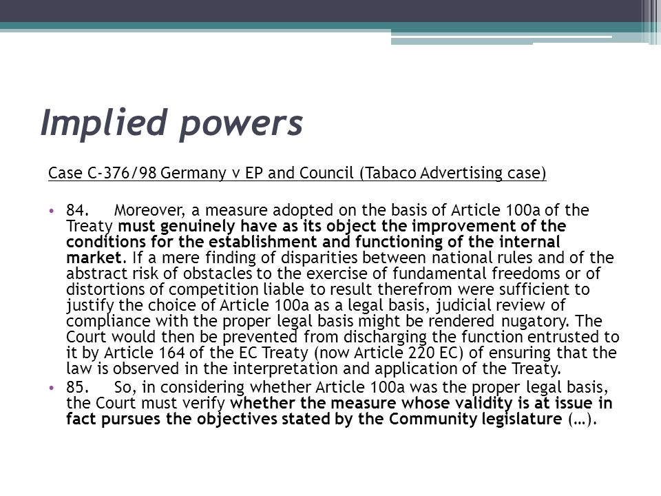 Implied powers Case C-376/98 Germany v EP and Council (Tabaco Advertising case)