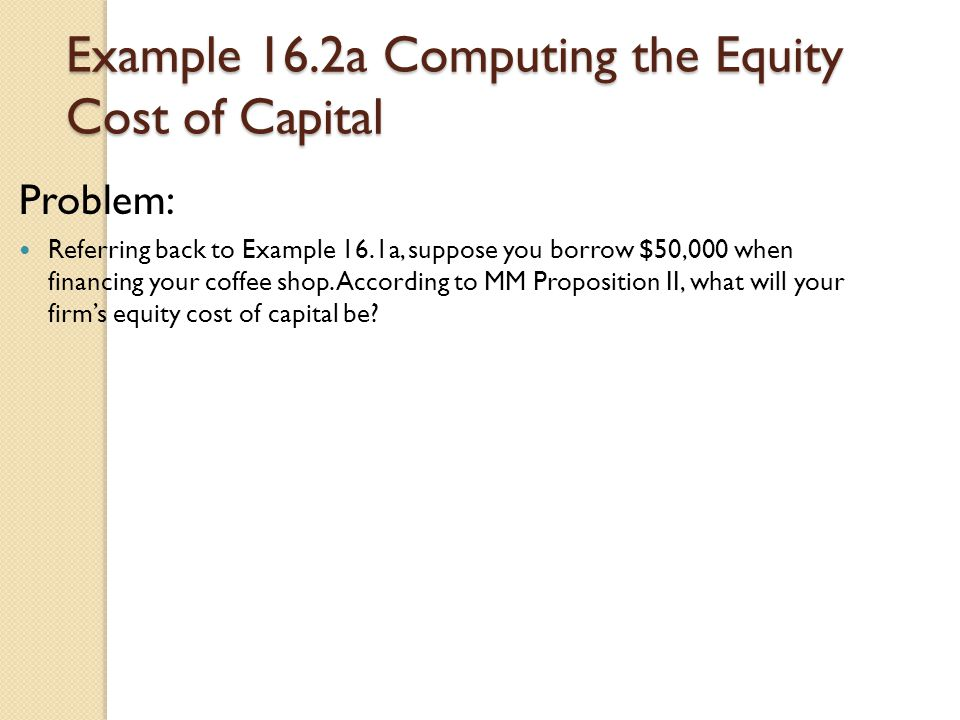 Example 16.2a Computing the Equity Cost of Capital