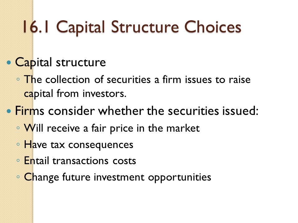 16.1 Capital Structure Choices