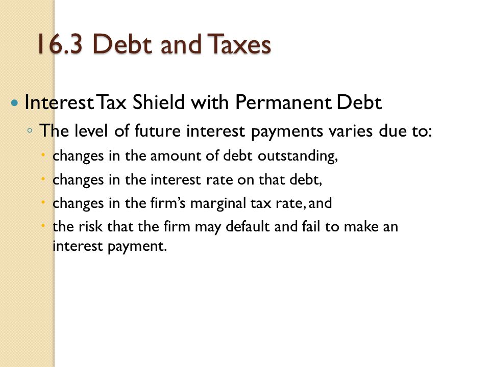 16.3 Debt and Taxes Interest Tax Shield with Permanent Debt
