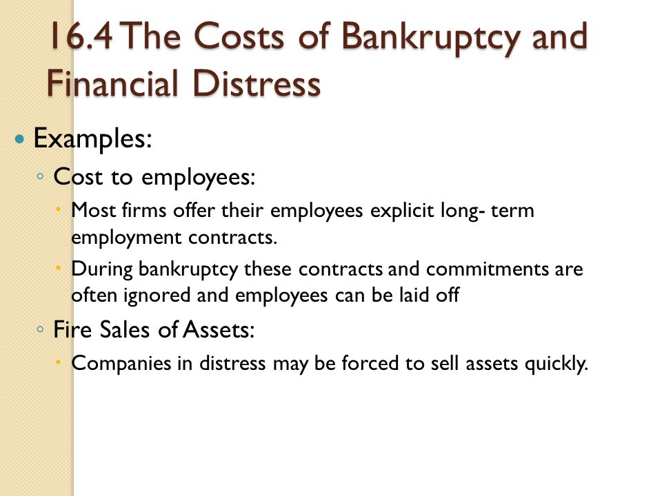 16.4 The Costs of Bankruptcy and Financial Distress