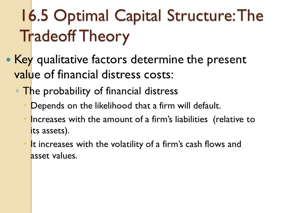 16.5 Optimal Capital Structure: The Tradeoff Theory