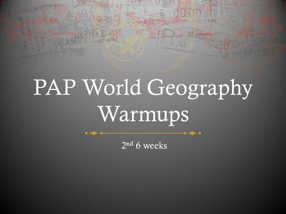 PAP World Geography Warmups