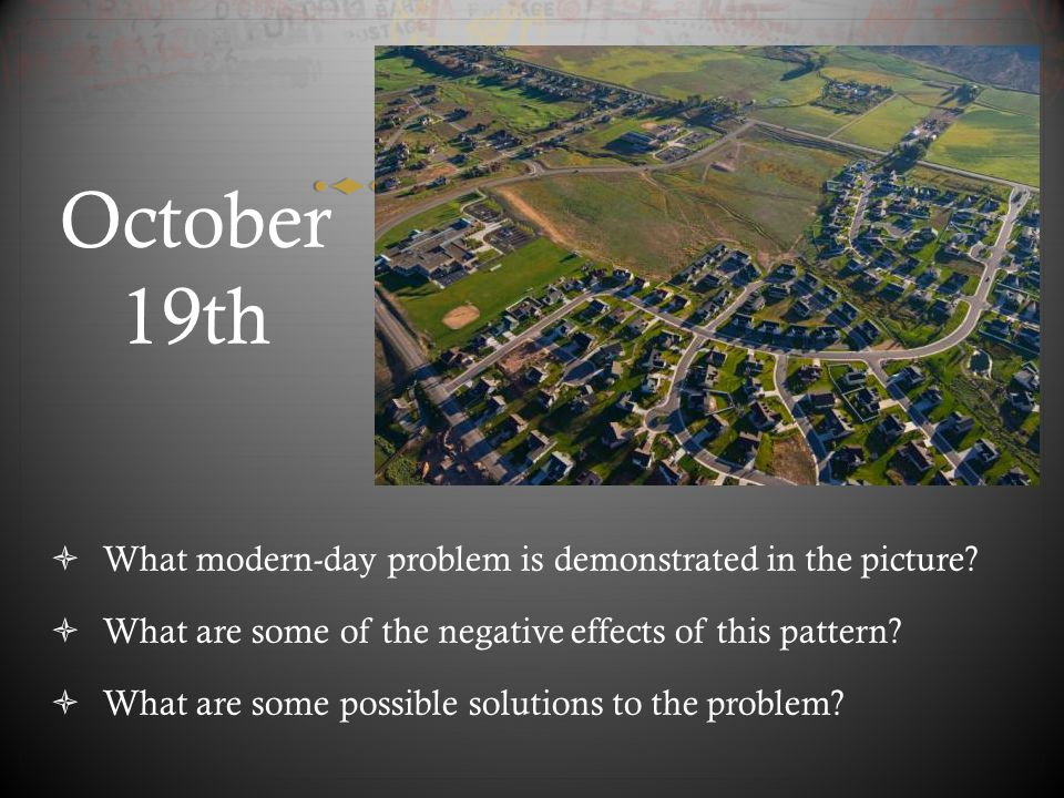 October 19th What modern-day problem is demonstrated in the picture