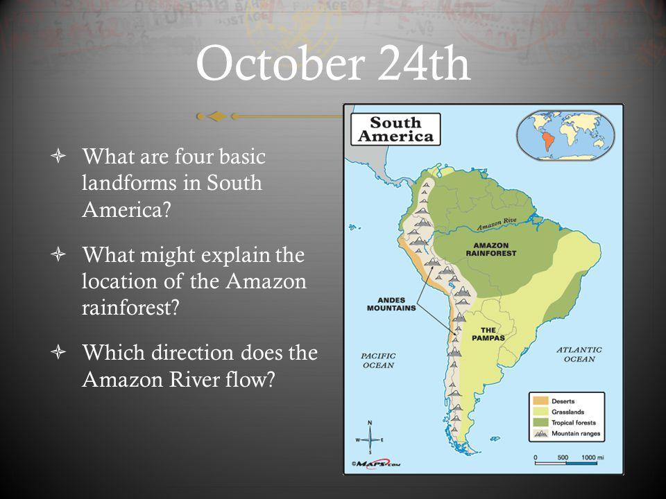 October 24th What are four basic landforms in South America