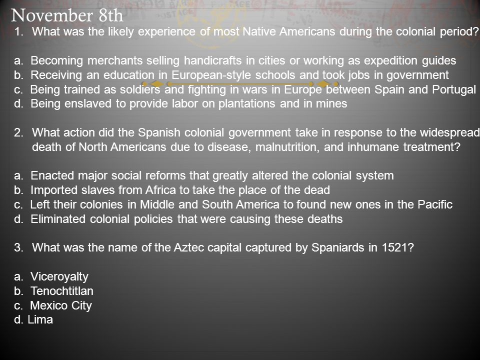 November 8th What was the likely experience of most Native Americans during the colonial period