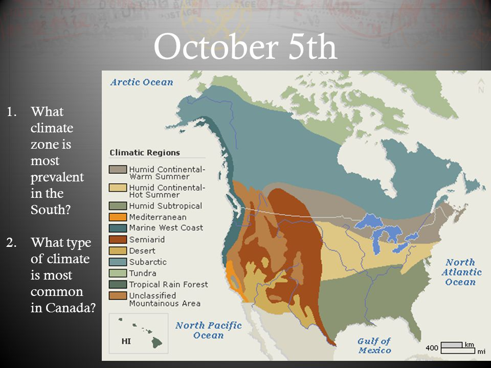 October 5th What climate zone is most prevalent in the South