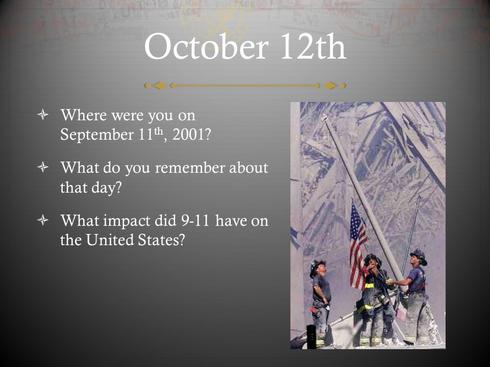 October 12th Where were you on September 11th, 2001
