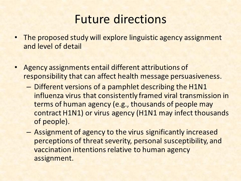 Future directions The proposed study will explore linguistic agency assignment and level of detail.
