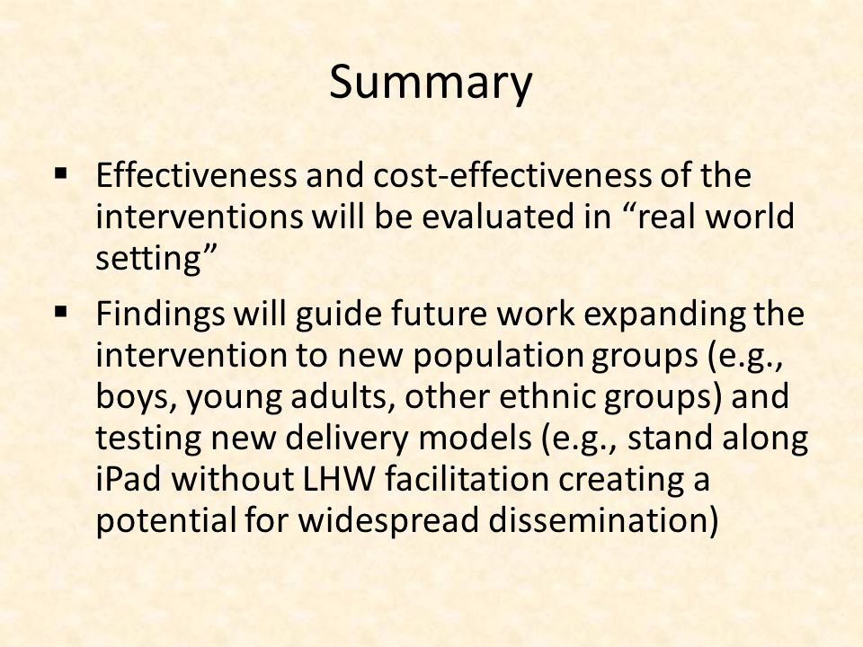 Summary Effectiveness and cost-effectiveness of the interventions will be evaluated in real world setting