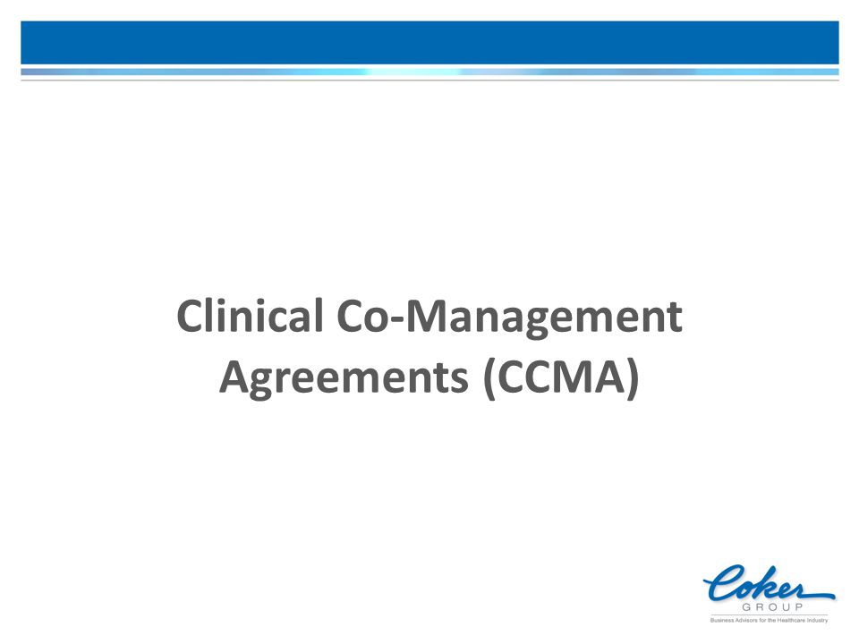 Clinical Co-Management Agreements (CCMA)