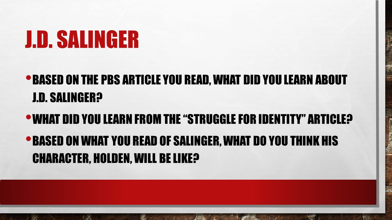J.D. Salinger Based on the pbs article you read, what did you learn about j.D. Salinger