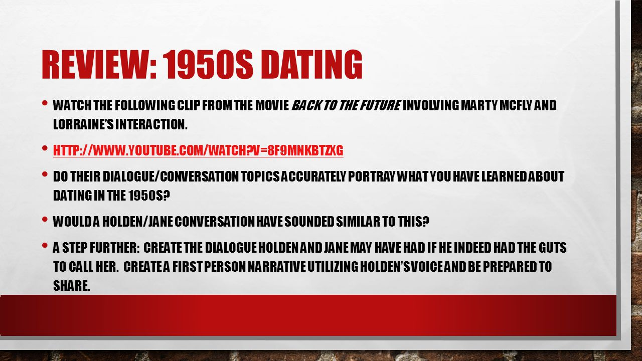 Review: 1950s dating Watch the following clip from the movie back to the future involving marty mcfly and Lorraine's interaction.