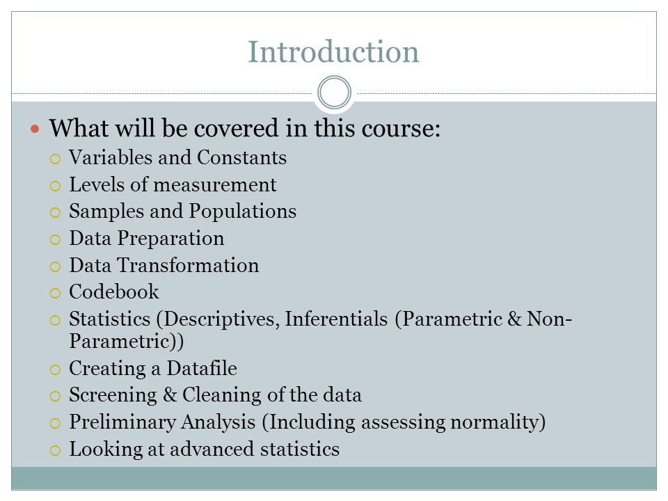 Introduction What will be covered in this course: