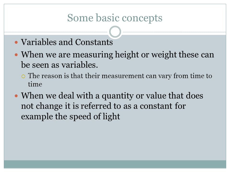 Some basic concepts Variables and Constants