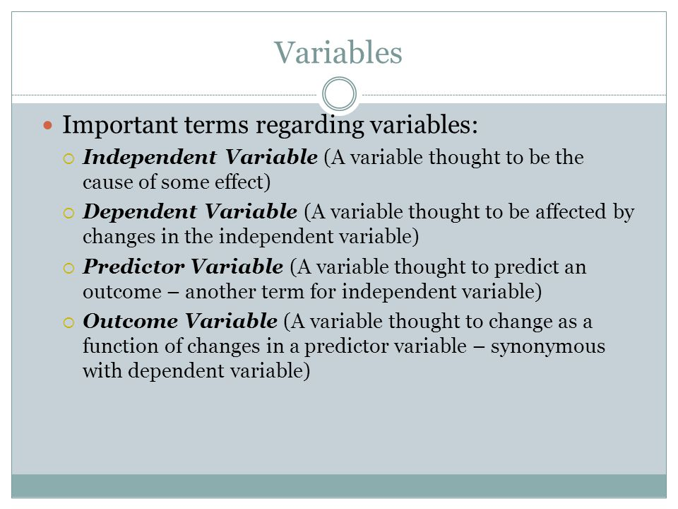 Variables Important terms regarding variables: