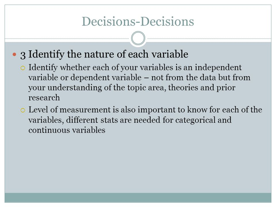 Decisions-Decisions 3 Identify the nature of each variable