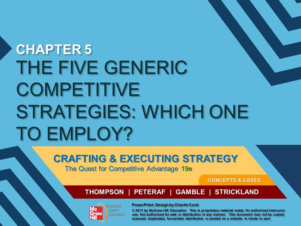 THE FIVE GENERIC COMPETITIVE STRATEGIES: WHICH ONE TO EMPLOY