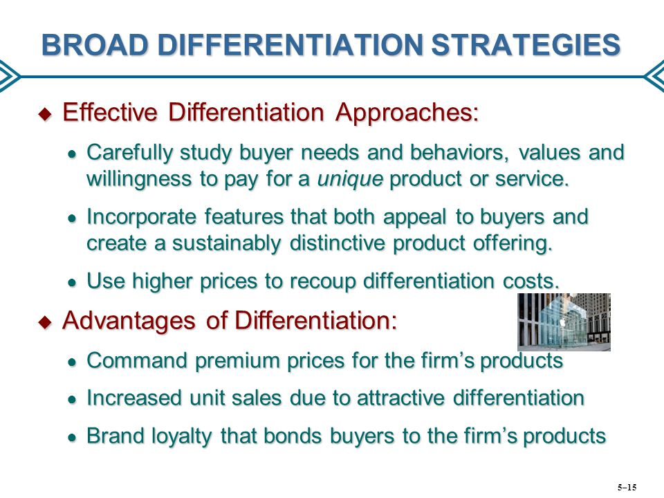 BROAD DIFFERENTIATION STRATEGIES