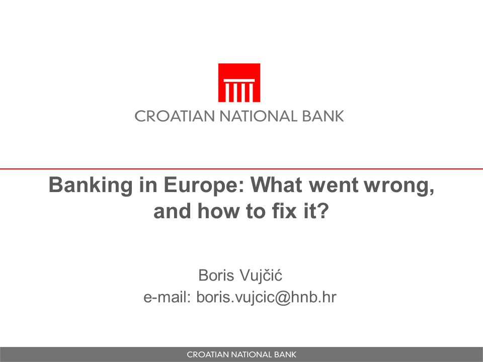 Banking in Europe: What went wrong, and how to fix it