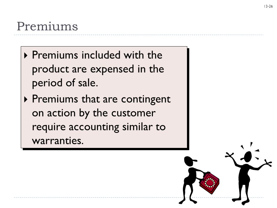 Premiums Premiums included with the product are expensed in the period of sale.
