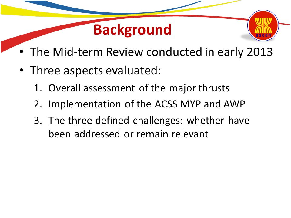 Background The Mid-term Review conducted in early 2013