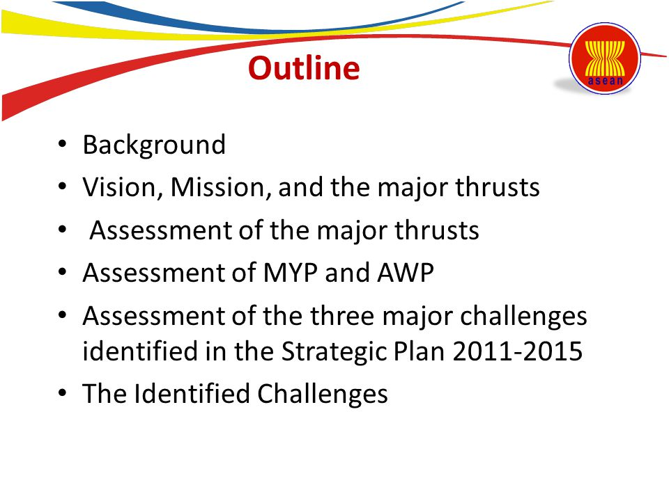 Outline Background Vision, Mission, and the major thrusts