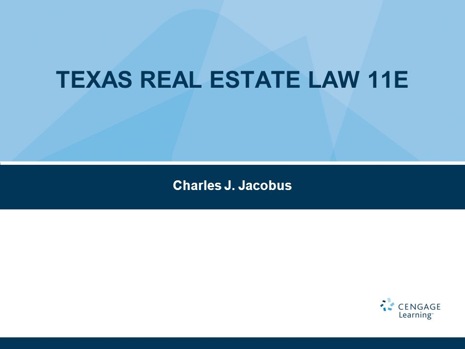 TEXAS REAL ESTATE LAW 11E Charles J. Jacobus