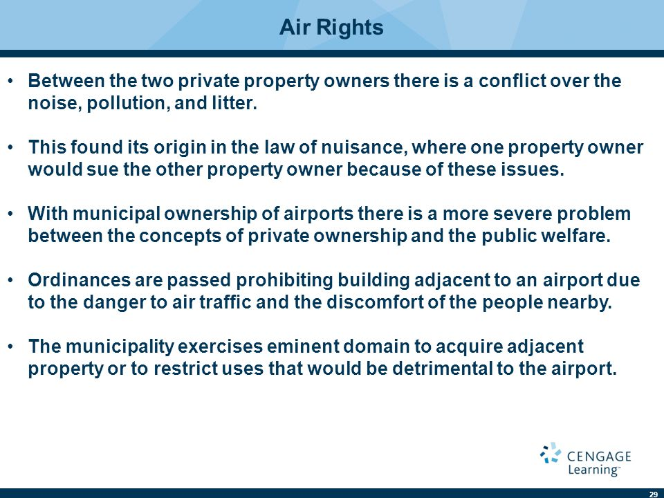Air Rights Between the two private property owners there is a conflict over the noise, pollution, and litter.