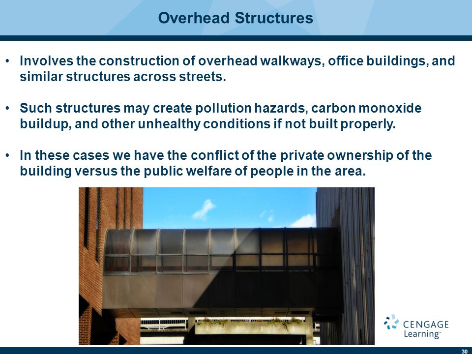 Overhead Structures Involves the construction of overhead walkways, office buildings, and similar structures across streets.