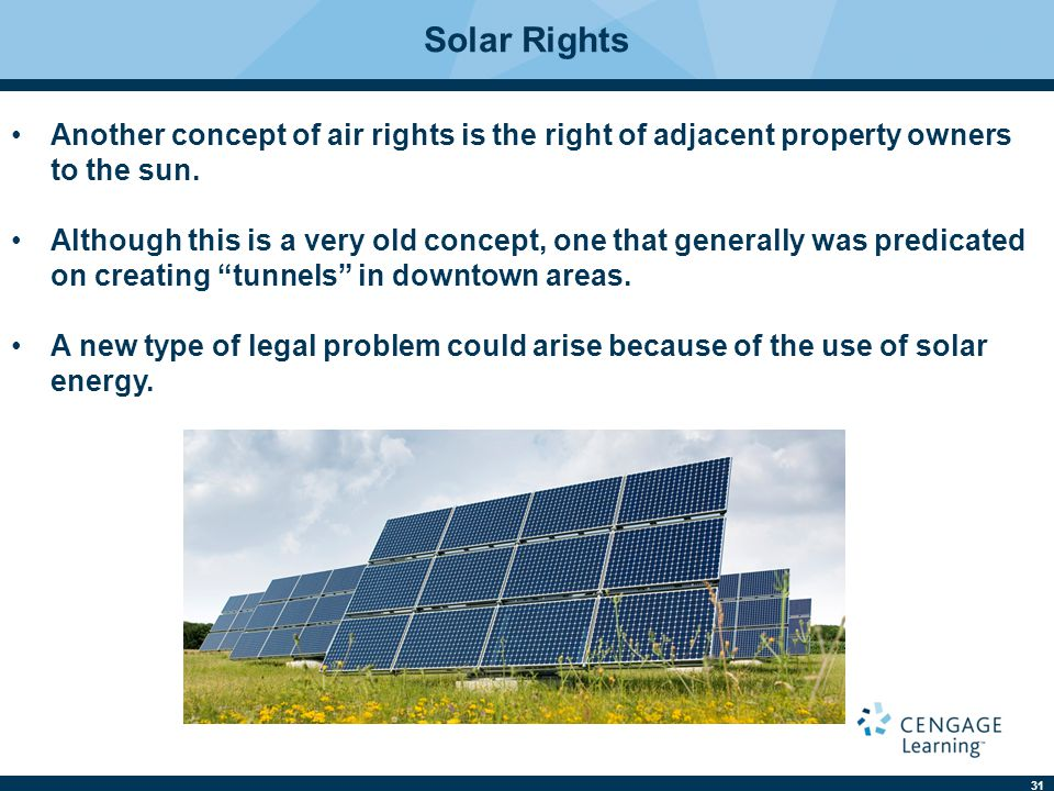 Solar Rights Another concept of air rights is the right of adjacent property owners to the sun.