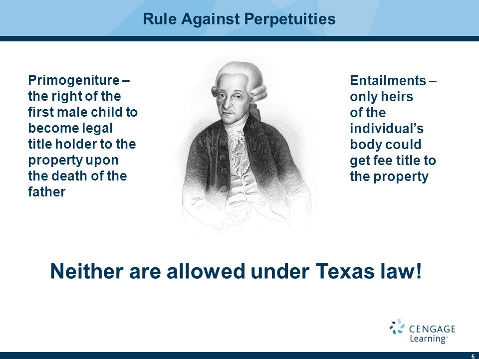 Rule Against Perpetuities Neither are allowed under Texas law!