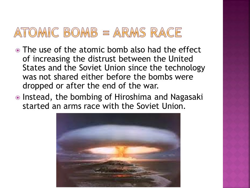 atomic bomb = Arms race
