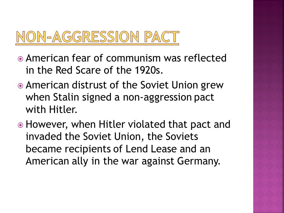 non-aggression pact American fear of communism was reflected in the Red Scare of the 1920s.