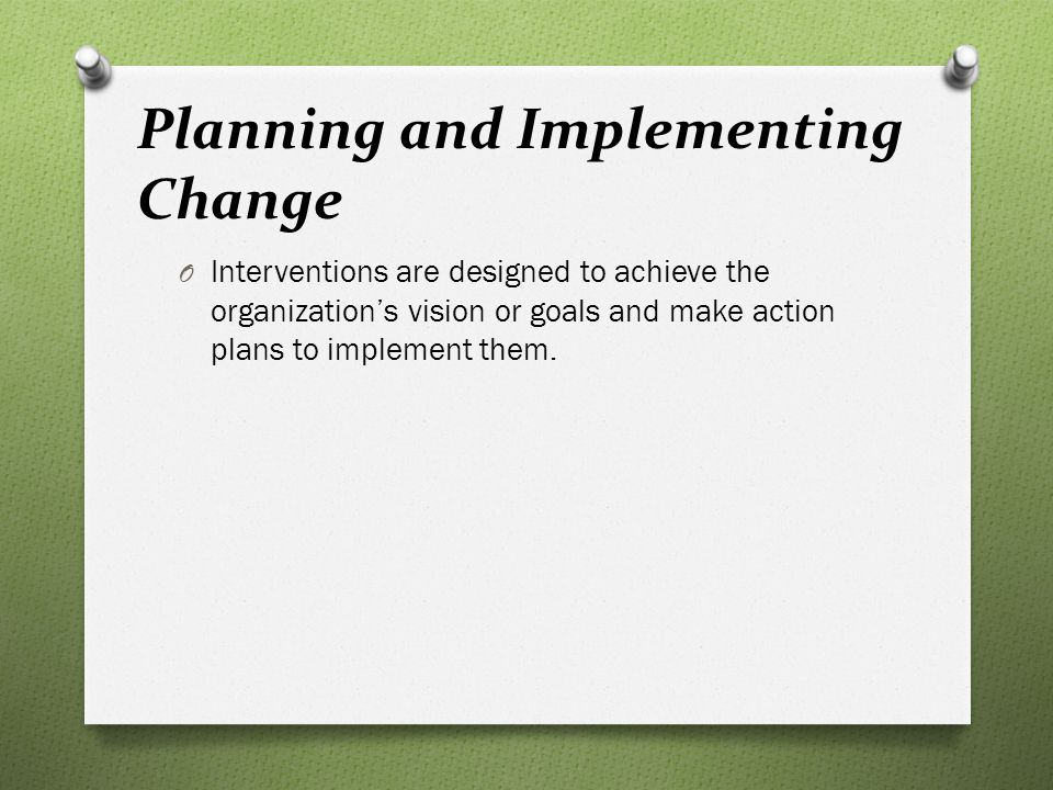 Planning and Implementing Change