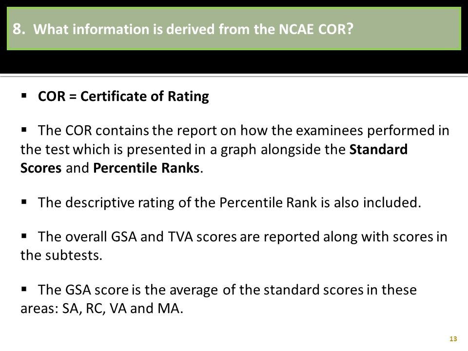 8. What information is derived from the NCAE COR