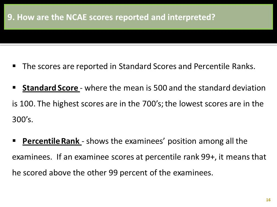 9. How are the NCAE scores reported and interpreted