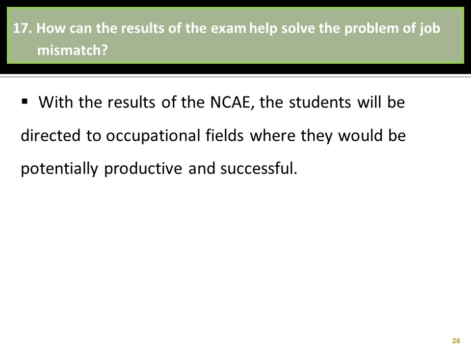 17. How can the results of the exam help solve the problem of job