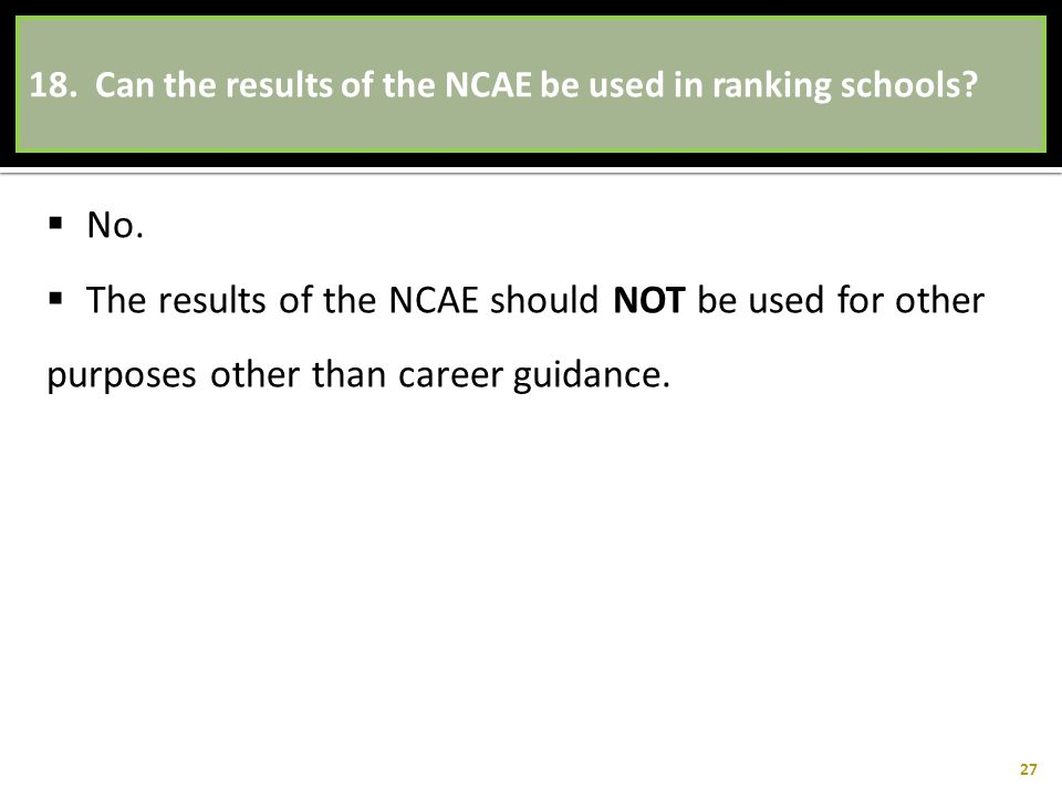 18. Can the results of the NCAE be used in ranking schools