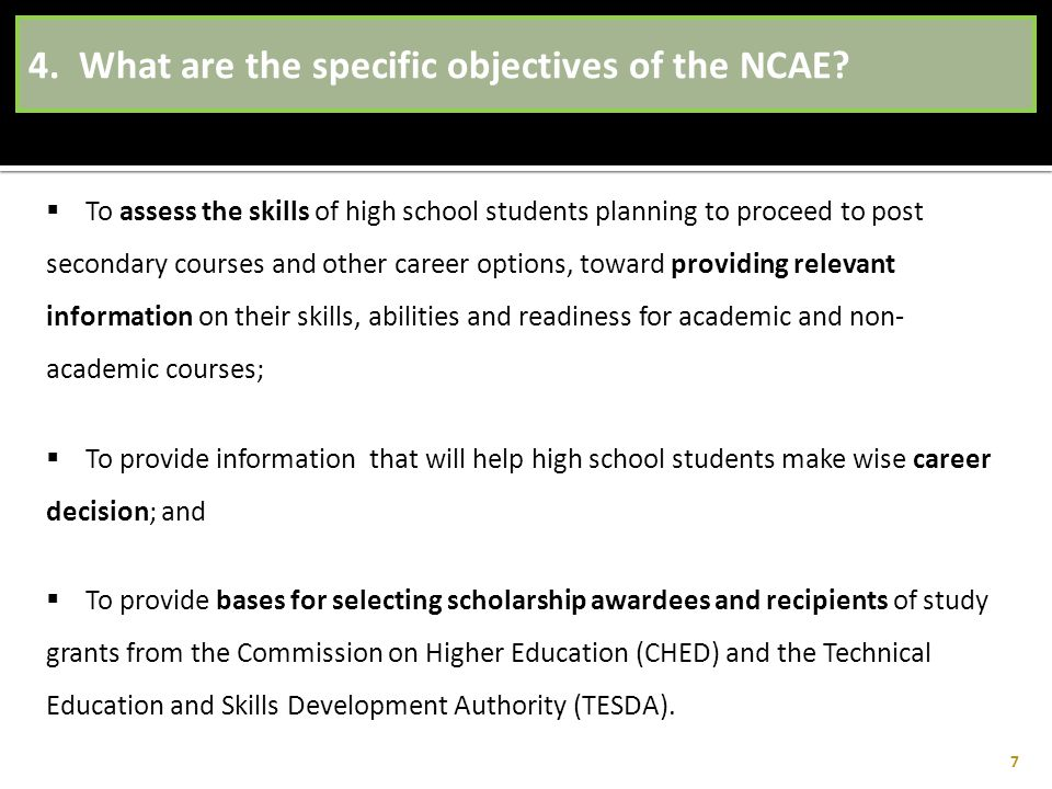 4. What are the specific objectives of the NCAE