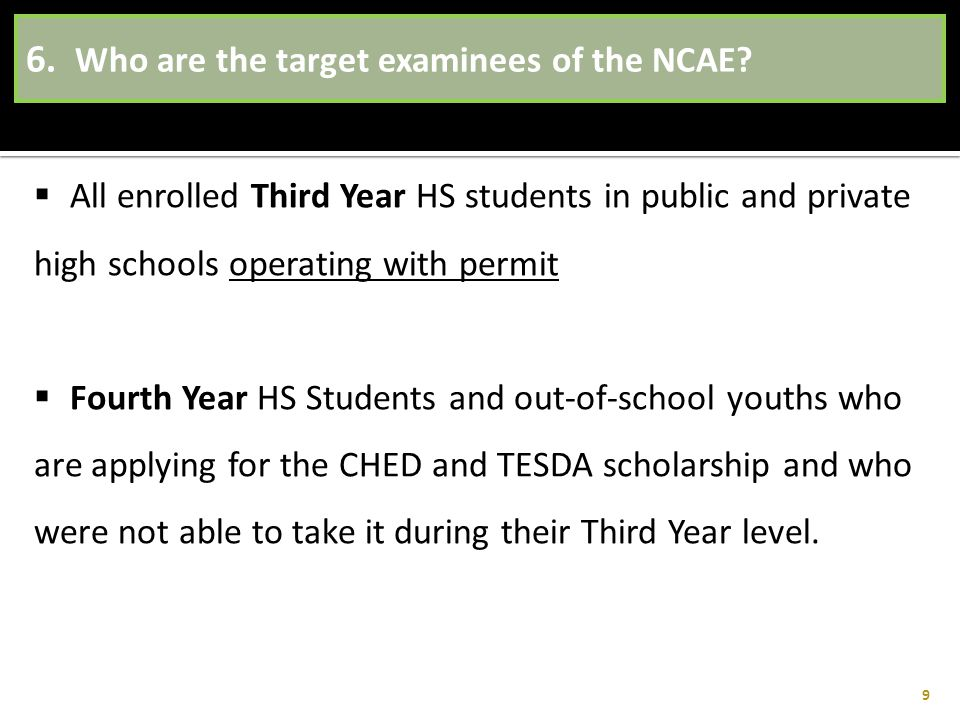 6. Who are the target examinees of the NCAE