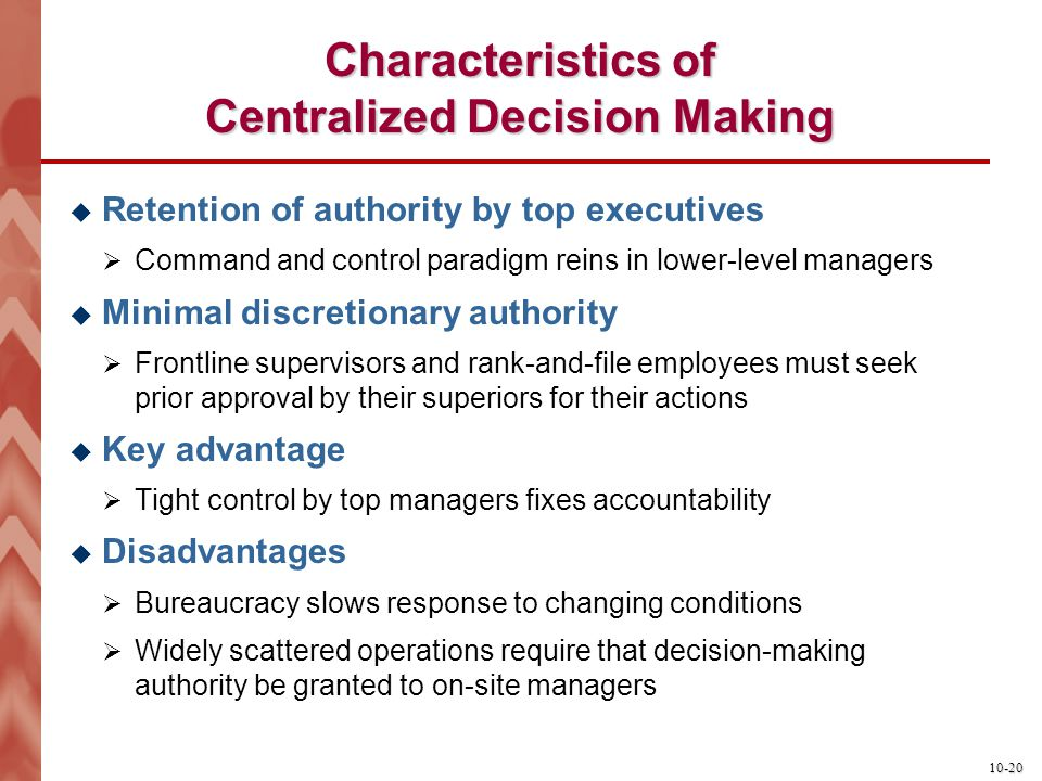 Characteristics of Centralized Decision Making